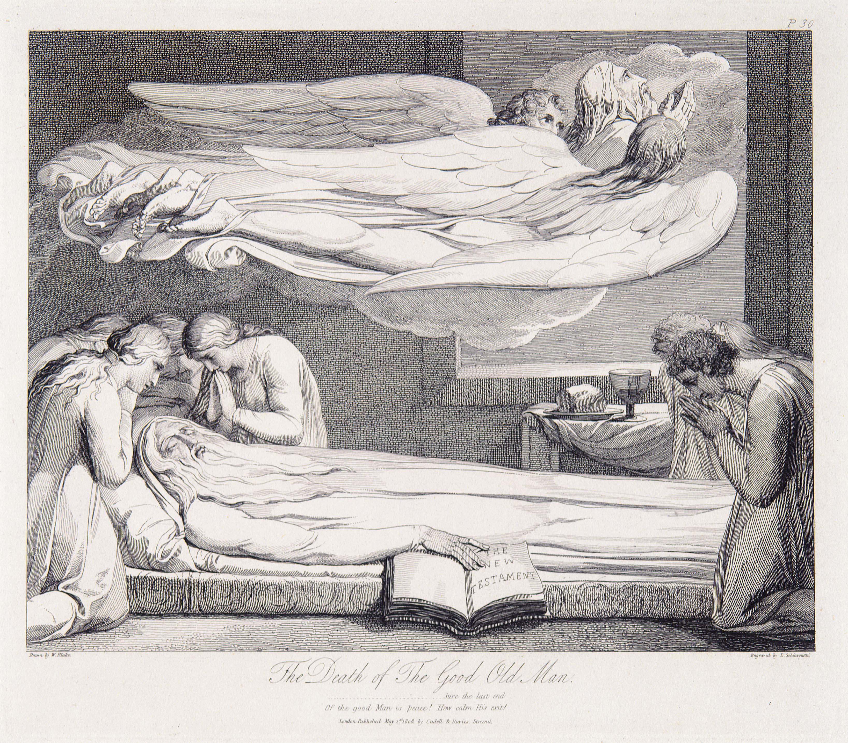 THE                 NEW                 TESTAMENT                 Drawn by W. Blake.                 Etched by L. Schiavonetti.                 The Death of The Good Old Man.                 ...............Sure the last end                 Of the good Man is peace!    How calm His exit!                 London Published May 1st. 1808, by Cadell & Davies, Strand.