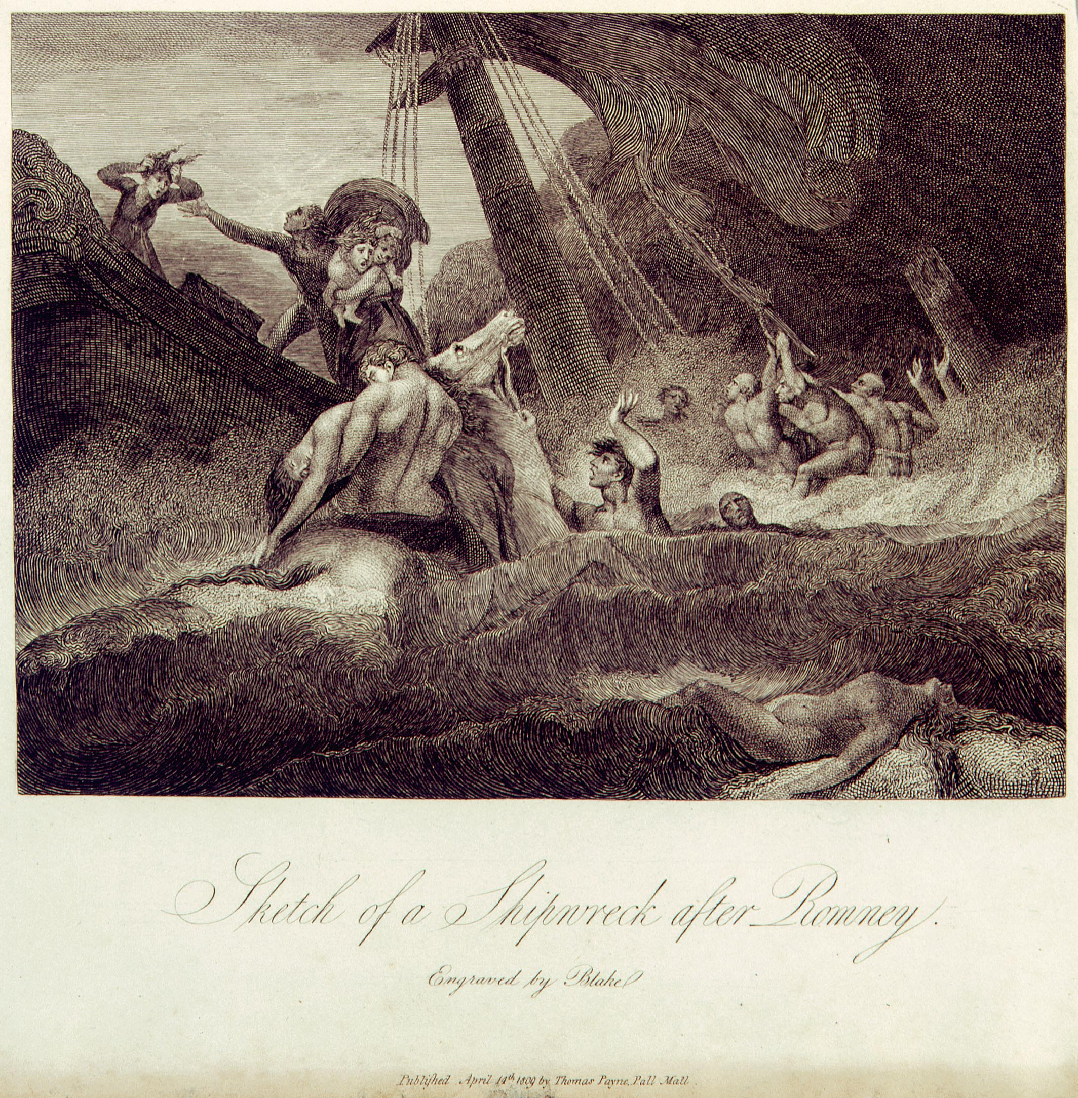 Sketch of a Shipwreck after Romney.           	Engraved by Blake           	           	Published April 14th 1809 by Thomas Payne, Pall Mall.