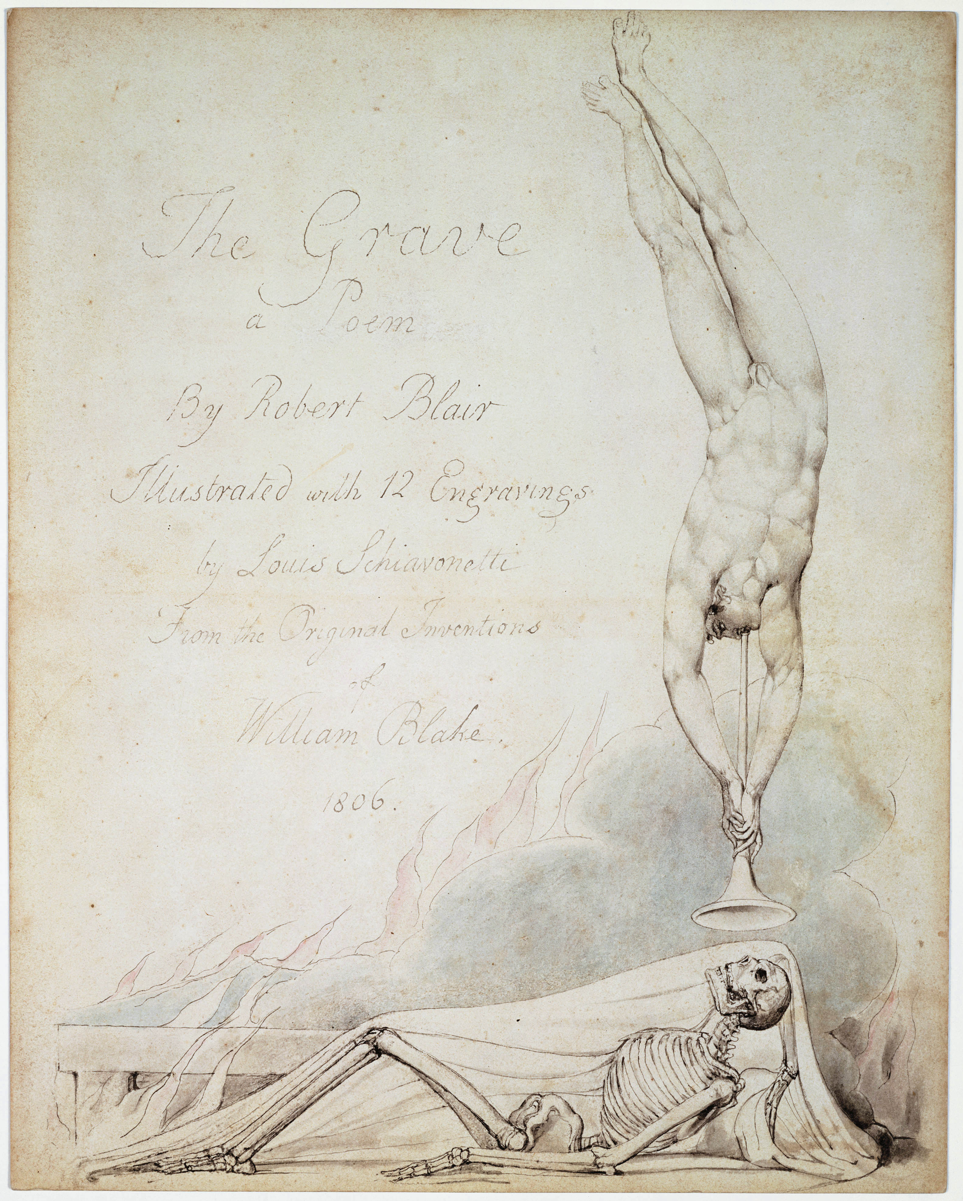 The Grave               a Poem               By Robert Blair               Illustrated with 12 Engravings               by Louis Schiavonetti               From the Original Inventions               of               William Blake               1806.