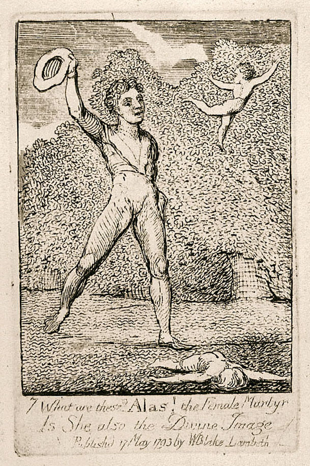 7 What are these? Alas! the Female Martyr Is She also the Divine Image Publishd 17 May 1793 by WBlake Lambeth