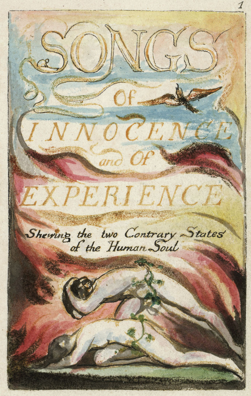 1 SONGS Of INNOCENCE and Of EXPERIENCE Shewing the Two Contrary States of the Human Soul