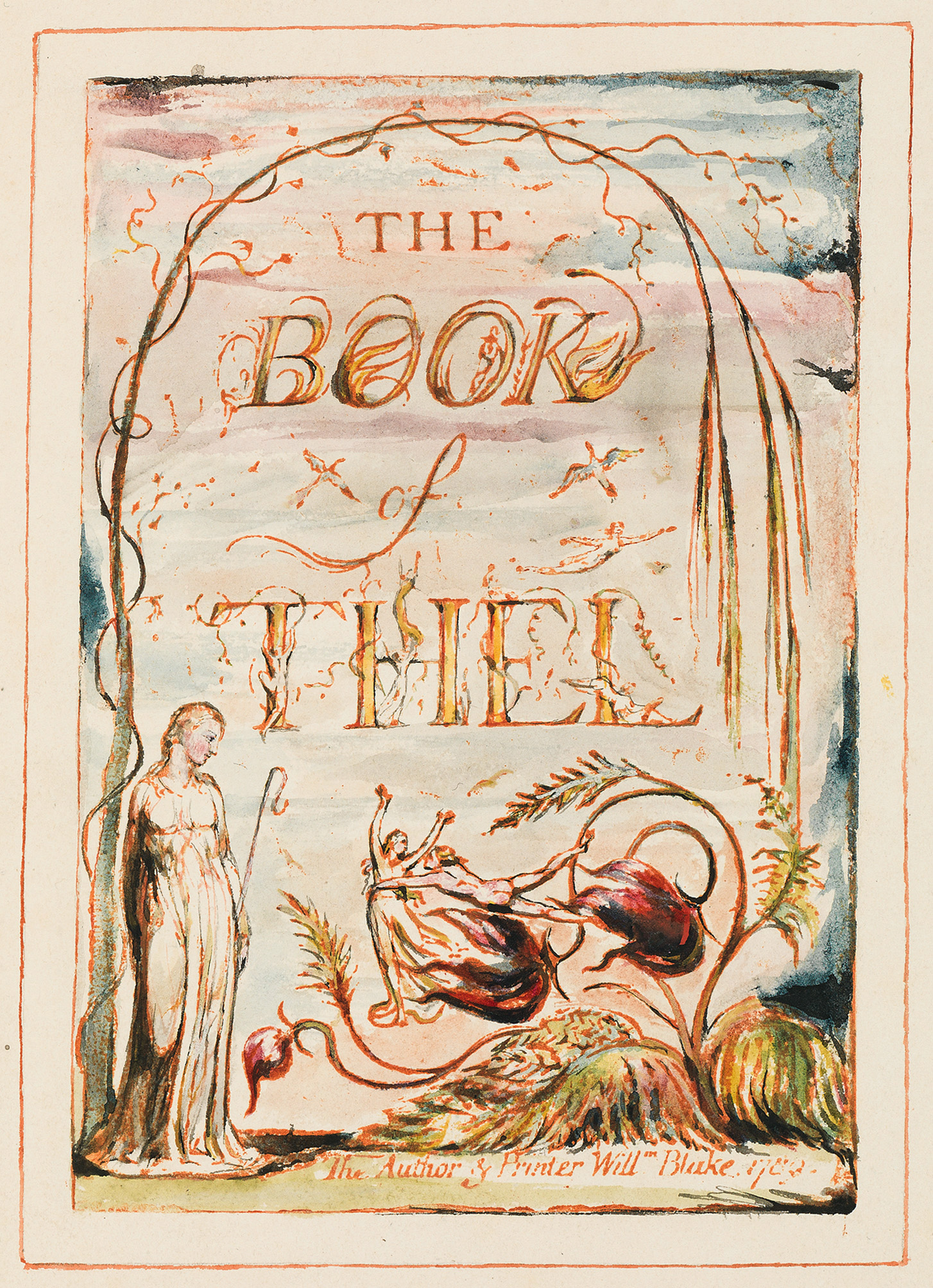 THE BOOK of THEL The Author & Printer Will m Blake. 1789.